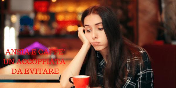 Caffè e Ansia: un'Accoppiata da Evitare